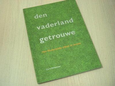 Willemsen, C. - Den vaderland getrouwe / het nederlands elftal in verzen