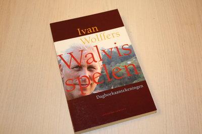Wolffers, Ivan - Walvis spelen / dagboekaantekeningen