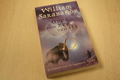 Sarabande, W. - Over een zee van ijs - Kinderen van de dageraad deel 1