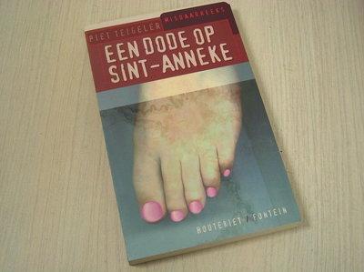 Teigeler, P. - Een dode op Sint-Anneke / druk 1