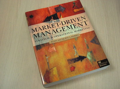Lambin, Jean-Jacques e.a. - Market Driven Management - Strategic & Operational Marketing.