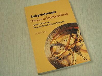 Aken, T. van / Reynaert, W. - Labyrintologie / dwalen in loopbaanland