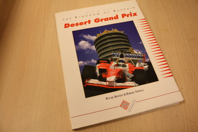 Wyche Bonnot Robert NoweDesert Grand Prix - Now and Then - The Kingdom of Bahrainll -