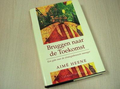 Heene, A. -  Bruggen naar de toekomst