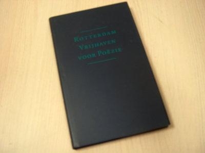 Martin Mooij (sam.) - Rotterdam. Vrijhaven voor poezie