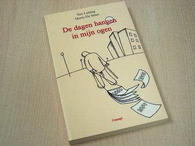 Luiting, T.  Smet, M. de - De dagen hangen in m'n ogen / druk 1 / over herinnering(en)