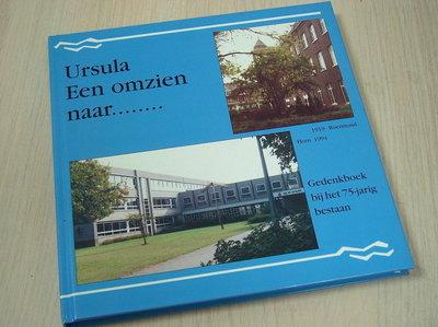 Redactie - Ursela Een omzien naar.... - Gedenkboek bij 75-jarig bestaan Roermond 1919 - Horn