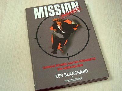 Blanchard, K. - Mission possible / vandaag bouwen aan een organisatie van wereldklasse