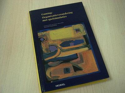Caluwé Léon de e.a. - GAMING:  Organisatieverandering met spelsimulaties
