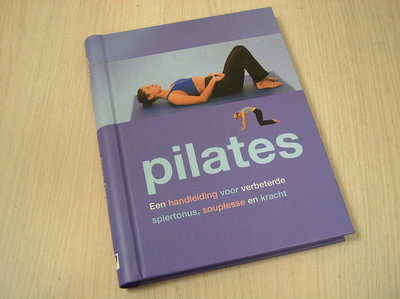 GAVIN, JOYCE - Pilates. Een handleiding voor verbeterde spiertonus, souplesse en kra