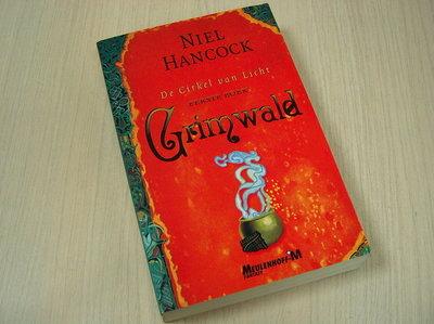 Hancock, Niel - De Cirkel van licht; - Eerste boek: Grimwald