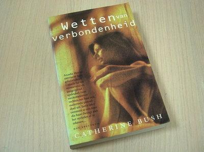 Bush, Catherine -  Wetten van verbondenheid