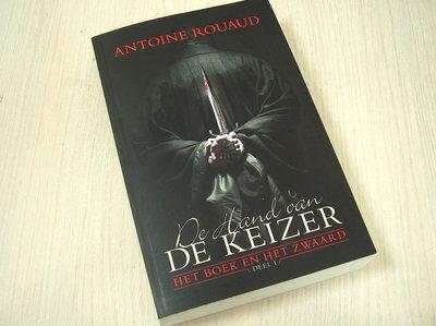 Rouaud, Antoine - De hand van de keizer - Het boek en het zwaard deel 1 / het boek en het zwaard