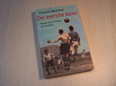 Bernini - De eerste keer. Roman over voetbal en revoluti