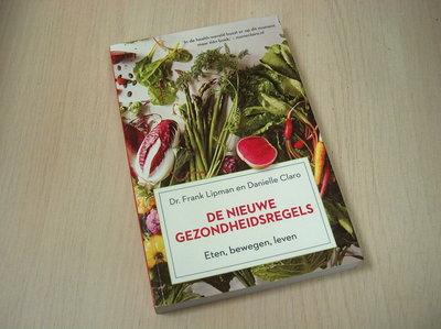 Lipman, Frank, Claro, Danielle - De nieuwe gezondheidsregels / eten, bewegen, leven