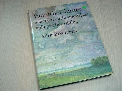Venema, Adriaan - Vanuit het duister. Schetsen van honderd jaar epilepsie bestrijding