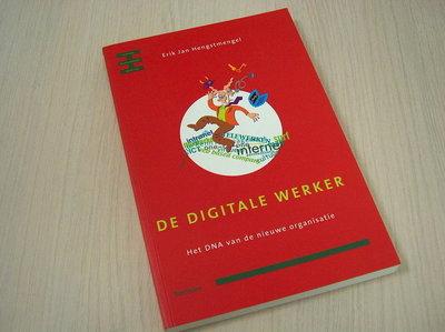 Hengstmengel, Erik Jan - De digitale werker - Het DNA van de nieuwe organisatie