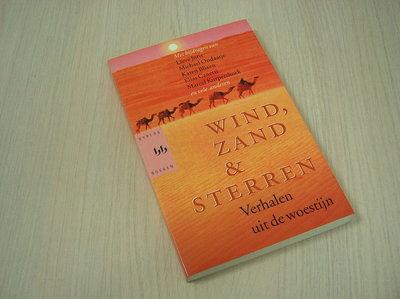 Joris Lieve, Michael Ondaatje e. - Wind, Zand & Sterren. Verhalen uit de woestijn
