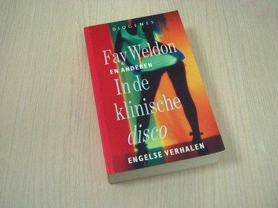 Weldon, Fay e.a. - In de klinische Disco - Engelse verhalen