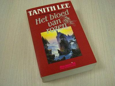 Lee, Tanith - Het bloed van rozen