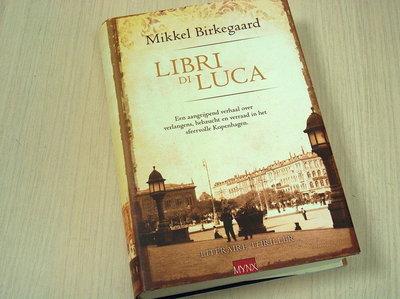 Birkegaard, M - Libri di Luca / een aangrijpend verhaal over verlangens, hebzucht en verraad in