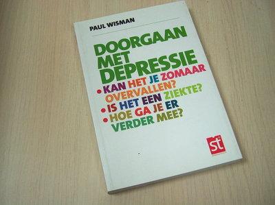 Wisman, Paul - Spreekuur Thuis Doorgaan met depressie / kan het je zomaar overvallen. is het een ziekte . hoe ga je