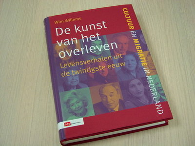 Willems, Wim - De kunst van het overleven. - Levensverhalen uit de twintigste eeuw