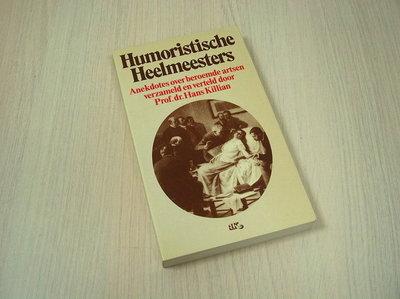 Killian, prof. dr Hans - Humoristische Heelmeesters. Anekdotes over beroemde artsen.