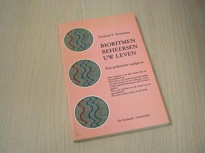 Rottmann, Gerhard F - Bioritmen beheersen uw leven. Een praktische raadgever.