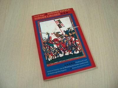 Hage, A.L.H. - Sonder Favele, Sonder Lieghen - Onderzoek naar vorm en functie van de Middelnederlandse rijmkroniek als historiografisch genre.