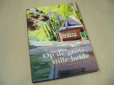 Wijnands, J. & M.Graat - Op de grote stille heide. Hornerheide (1921-1996)