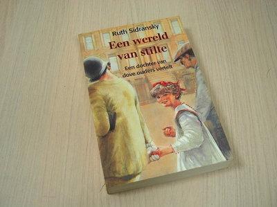 Sidransky, Ruth - Een wereld van stilte. Een dochter van dove ouders vertelt.