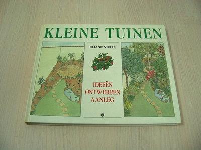 Vielle, Eliane - KLEINE TUINEN - Ideeën ontwerpen aanleg.