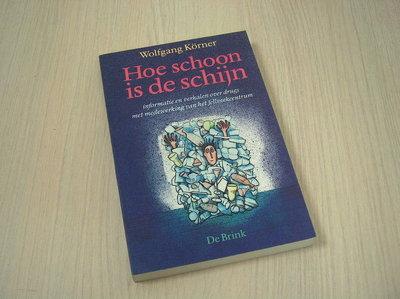 Korner, Wolfgang - Hoe schoon is de schijn - Informatie en verhalen over drugs met medewerking van het Jellinekcentrum