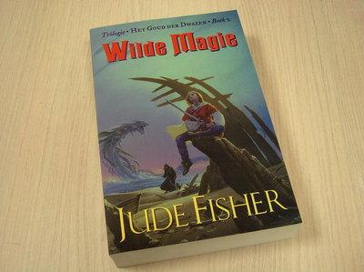 FISHER, JUDE - WILDE MAGIE - HET GOUD DER DWAZEN Boek 2