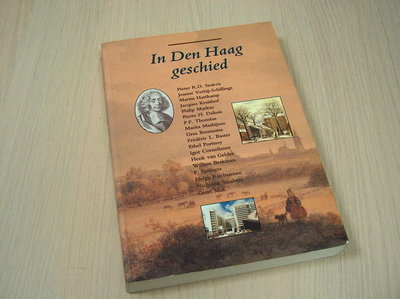 Foppe, Han - In Den Haag geschied - 750 Jaar in verhalen en beschouwingen.