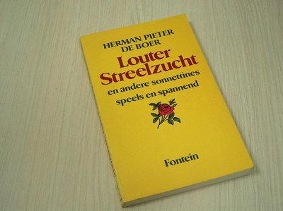 Boer, Herman Pieter de - Louter Streelzucht en andere sonnettines, speels en spannend