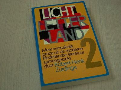 Zuidinga, Robert-Henk - Licht letterland 2 - Meer vermakelijk proza uit de moderne Nederlandse literatuur