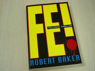 Baker, Robert - Fe! / Politieke thriller