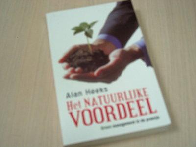 Heeks, Alan - Het natuurlijke voordeel. Groen management in de praktijk.
