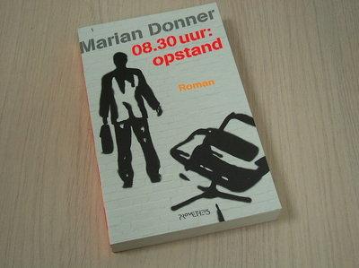 Donner, Marian - 08.30 uur: opstand