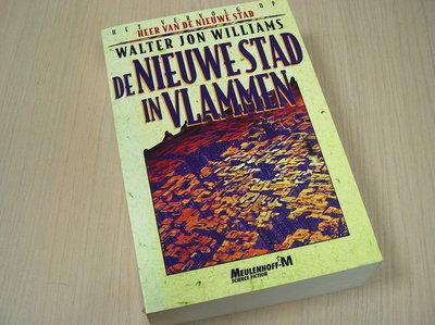 Williams, Walter Jon - De nieuwe stad in vlammen