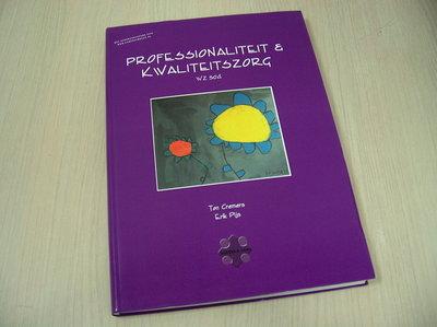 Cremers, Ton - Pijs, Erik - Professionaliteit & kwaliteitszorg. WZ304. Incl. CD-rom