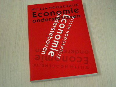 Hoogendijk, Willem - Economie  ondersteboven