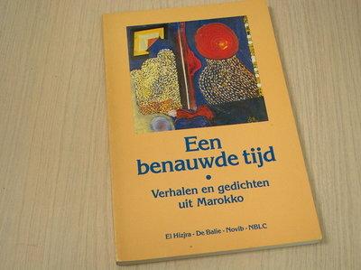 Hizjra, El - Een  benauwde tijd /Verhalen en gedichten uit Marokko.
