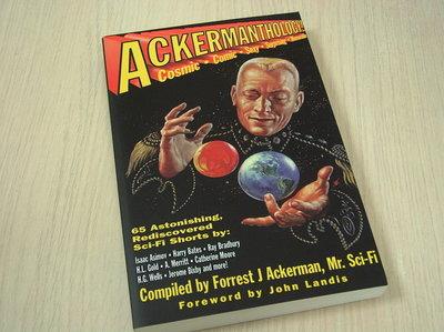 Forrest J. Ackerman - Ackermanthology - 65 Astonishing, Rediscovered Sci-Fi Shorts (An long-awaited anthology