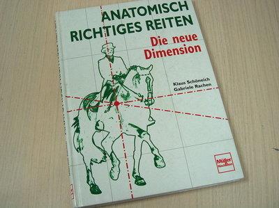 Schoneich, Klaus / Gabriele Rachen - Anatomisch richtiges Reiten - Die neue dimension