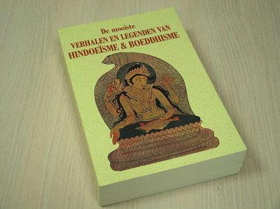 Roodbeen, Merit (bew.) - De mooiste verhalen en legenden van Hinoeïsme en Boeddhisme