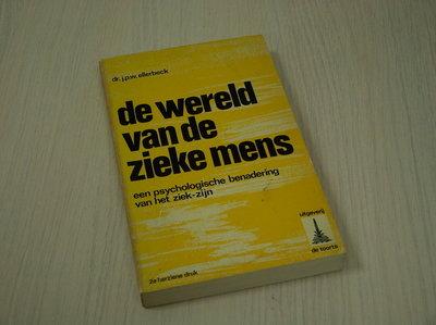 Ellerbeck, J.P.W. Dr. - De  wereld van de zieke mens.