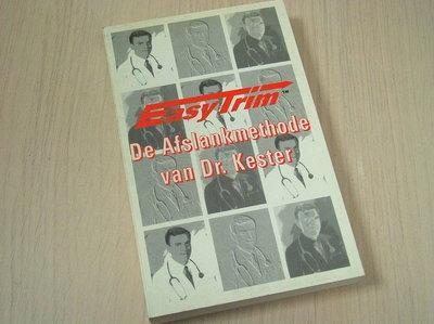 Kester, Dr . - Easytrim - De Afslankmethode van Dr. Kester.